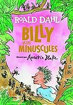 BILLY ET LES MINUSCULES - Roman cadet - A lire dès 8 ans de Roald Dahl