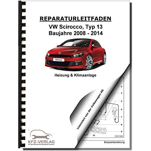 VW Scirocco (08-14) Heizung, Luftung, Klimaanlage Reparaturanleitung