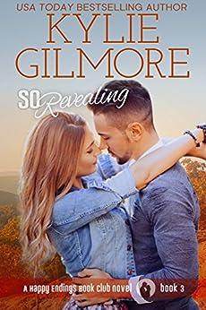 So Revealing (Happy Endings Book Club, Book 3) by [Kylie Gilmore]