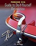 Porsche 356 Guide to Do-It-Yourself Restoration - Kellogg, Jim