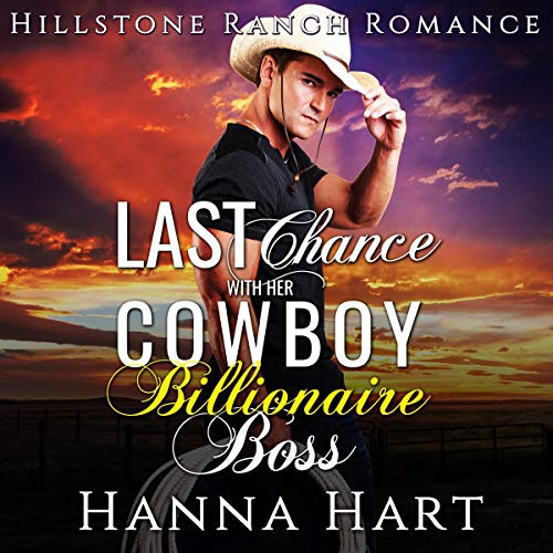 Last Chance with Her Cowboy Billionaire Boss audiobook cover art