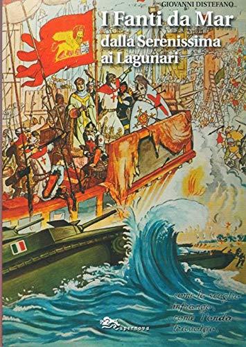 I fanti da mar dalla Serenissima ai lagunari
