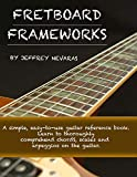 Fretboard Frameworks (Jeffrey Nevaras Book 1) (English Edition)