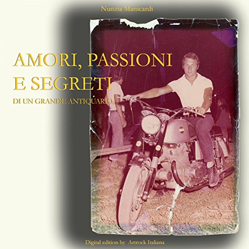 Amori, passioni e segreti di un grande Antiquario audiobook cover art