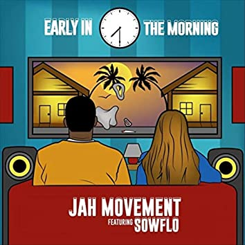 Early in the Morning (feat. Sowflo)