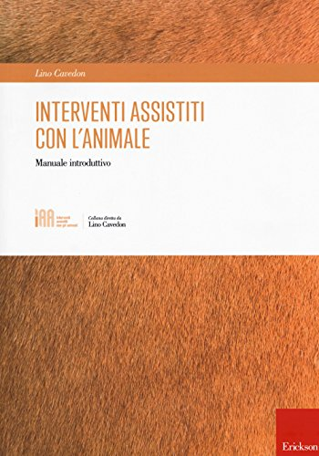 Interventi assistiti con l'animale. Manuale introduttivo