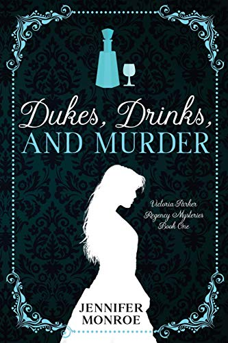 Compare Textbook Prices for Dukes, Drinks, and Murder: Victoria Parker Regency Mysteries Book 1  ISBN 9798702698274 by Monroe, Jennifer