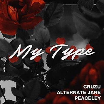 My Type (feat. Alternate Jane & Peaceley)