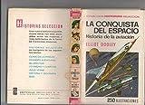 Historia Seleccion serie Historias y Biografias numero 17: La conquista del espacio, la historia de la aviacion