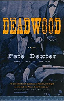Deadwood (Vintage Contemporaries) by [Pete Dexter]