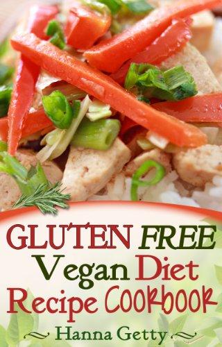 Gluten Free Vegan Diet Recipe Cookbook: Easy Recipes for Cooking & Baking with Rice, Corn, Buckwheat, Quinoa, Tapioca, Amaranth & Nut Flour & More