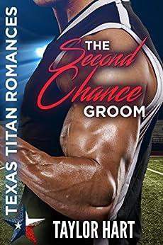 The Second Chance Groom: Texas Titan Romances by [Taylor Hart, RaeAnne Thayne, Christine Kersey]