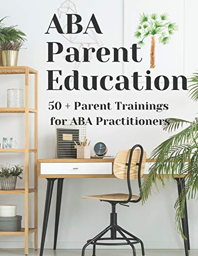 Compare Textbook Prices for ABA Parent Education and Training  ISBN 9798573038841 by ABA Parent Education