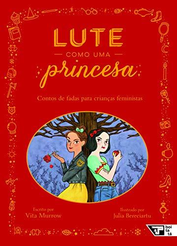 Lute como uma princesa: Contos de fadas para crianças feministas