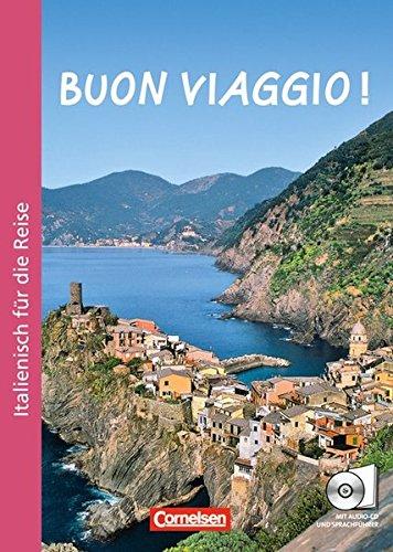 Buon viaggio! Kurs- und Arbeitsbuch: Italienisch für die Reise, inkl. CD