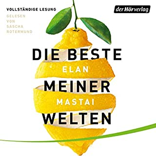 Die beste meiner Welten                   By:                                                                                                                                 Elan Mastai                               Narrated by:                                                                                                                                 Sascha Rotermund                      Length: 12 hrs and 24 mins     Not rated yet     Overall 0.0