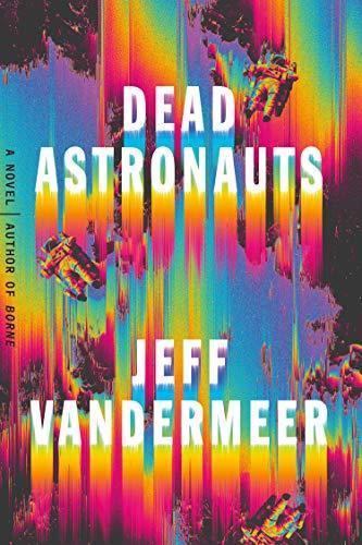 Dead Astronauts: A Novel (Borne Book 2) (English Edition) eBook ...