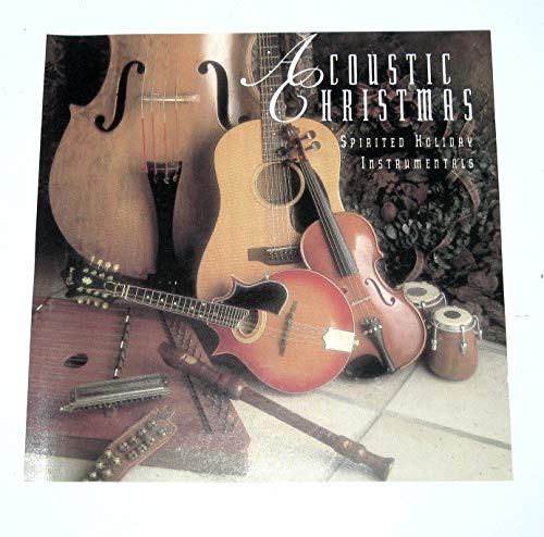 Acoustic Christmas: Spirited Holiday Instrumentals