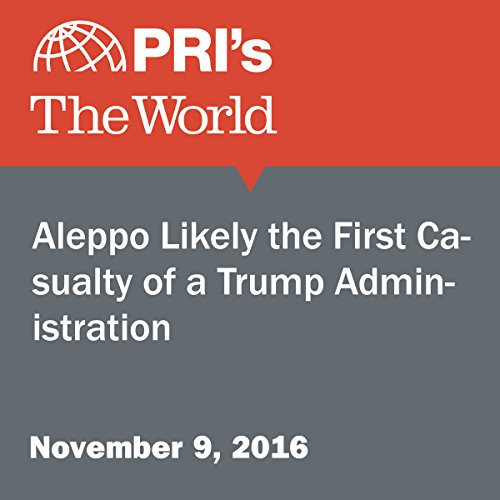 Aleppo Likely the First Casualty of a Trump Administration audiobook cover art