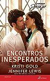 Encontros Inesperados (Harlequin Desejo Livro 247)