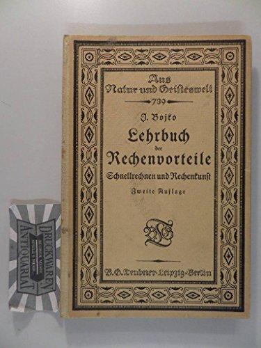 Lehrbuch der Rechenvorteile. Schnellrechnen und Rechenkunst. Mit zahlreichen Übungsbeispielen.