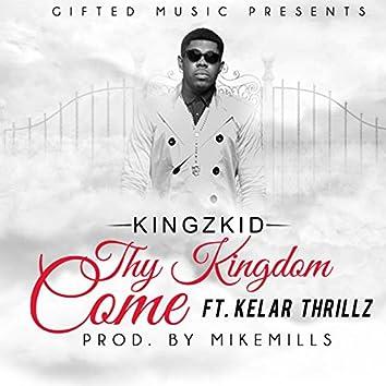 Thy Kingdom Come (feat. Kelar Thrillz)