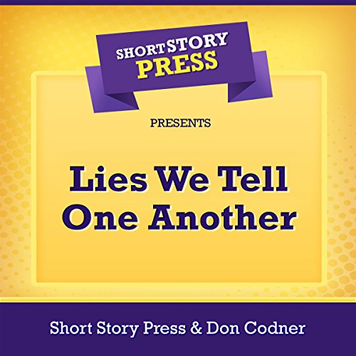 Short Story Press Presents Lies We Tell One Another audiobook cover art