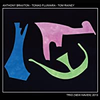Trio (New Haven) 2013 by Anthony Braxton (2014-06-10)