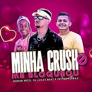 Minha Crush Me Bloqueou