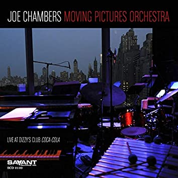 Joe Chambers Moving Pictures Orchestra (Recorded Live at Dizzy's Club Coca-Cola)