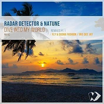 Dive into My World: Remixes, Pt. 1