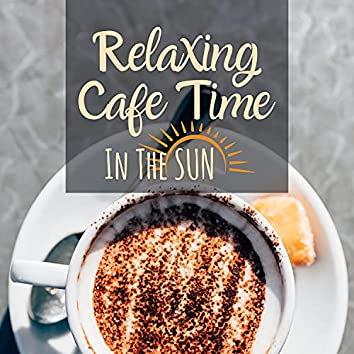 Relaxing Cafe Time in the Sun