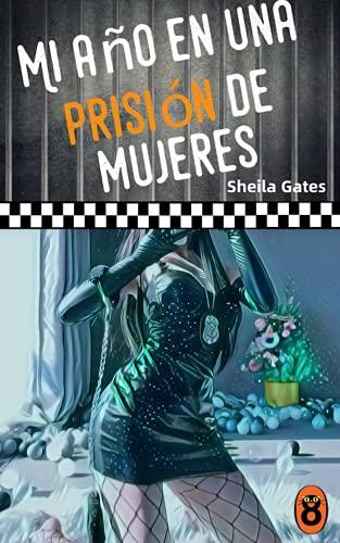 Mi año en una prisión de mujeres 6 de Sheila Gates