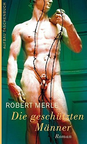 Buchseite und Rezensionen zu 'Die geschützten Männer' von Robert Merle