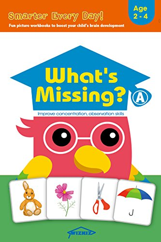 What's Missing? Level A: Fun early learning activity workbook to develop the power of focus, attention, concentration and observation for toddlers and ... (Smarter Every Day!) (English Edition)