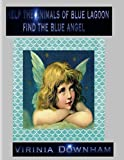 Help the Animals of Blue Lagoon Find the Blue Angel (English Edition)