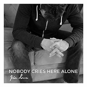 Nobody Cries Here Alone