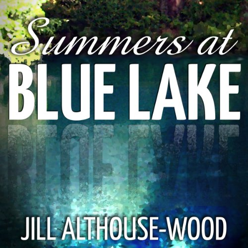 Summers at Blue Lake audiobook cover art
