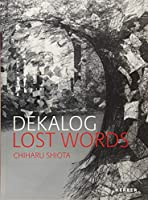 DEKALOG. LOST WORDS. Chiharu Shiota