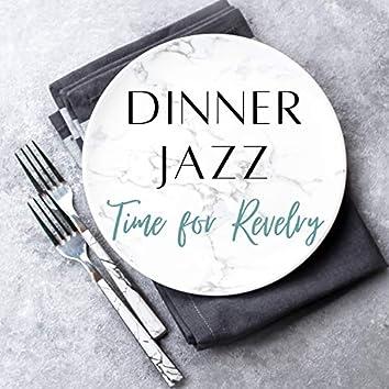 Dinner Jazz: Time for Revelry, Cocktail Party, Bossa Jazz, Fancy Celebration, Dinner Background Music