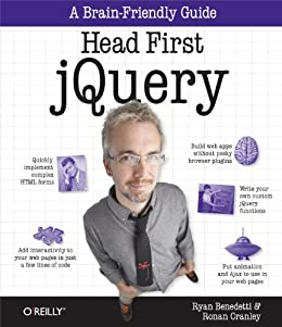 Head First jQuery: A Brain-Friendly Guide (Brain-Friendly Guides) by [Ryan Benedetti, Ronan Cranley]