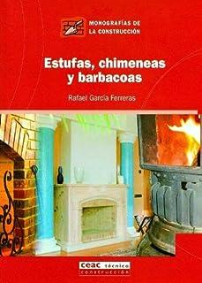 Estufas, chimeneas y barbacoas (Monografía de la construcci