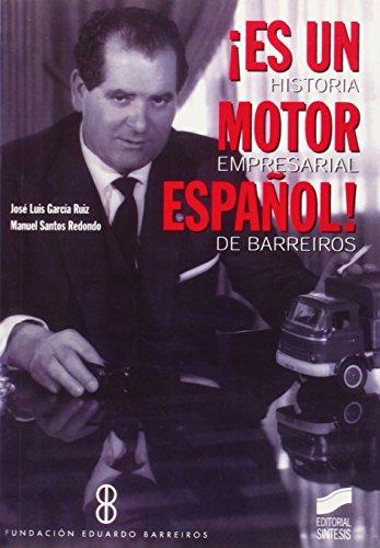 ¡Es un motor español!: historia empresarial de Barreiros: 25 (Libros de consulta)