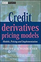 Credit Derivatives Pricing Models: Models, Pricing and Implementation (The Wiley Finance Series)