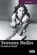TOMMY BOLIN Voodoo Child (French Edition)