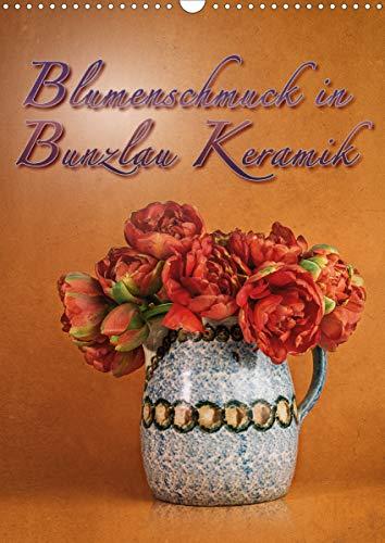 Blumenschmuck in Bunzlau Keramik (Wandkalender 2021 DIN A3 hoch)