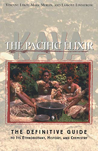 Kava: The Pacific Elixir: The Definitive Guide to Its Ethnobotany, History, and Chemistry (English Edition)