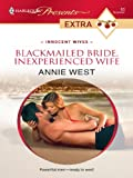 Blackmailed Bride, Inexperienced Wife (Innocent Wives Book 3)