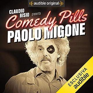Claudio Bisio presenta Comedy Pills: Paolo Migone                   Di:                                                                                                                                 Paolo Migone                               Letto da:                                                                                                                                 Paolo Migone                      Durata:  13 min     94 recensioni     Totali 4,3