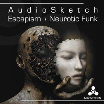 Escapism / Neurotic Funk